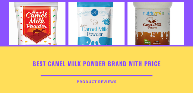 Best camel milk powder brand with price, uses for height buy online  - Best milk powder in india