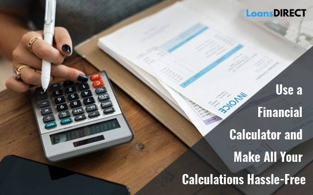 Use a Financial Calculator and Make All Your Calculations Hassle