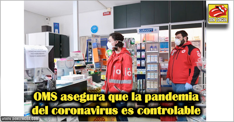 OMS asegura que la pandemia del coronavirus es controlable