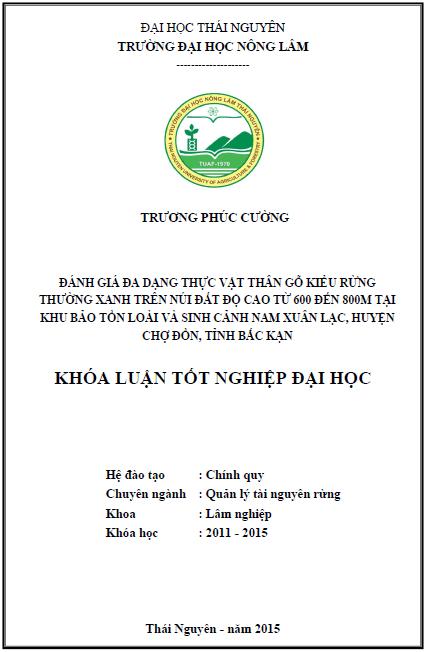 Đánh giá đa dạng thực vật thân gỗ kiểu rừng thường xanh trên núi đất độ cao từ 600m đến 800m tại thuộc Khu bảo tồn Loài và Sinh cảnh Nam Xuân Lạc huyện Chợ Đồn tỉnh Bắc Kạn