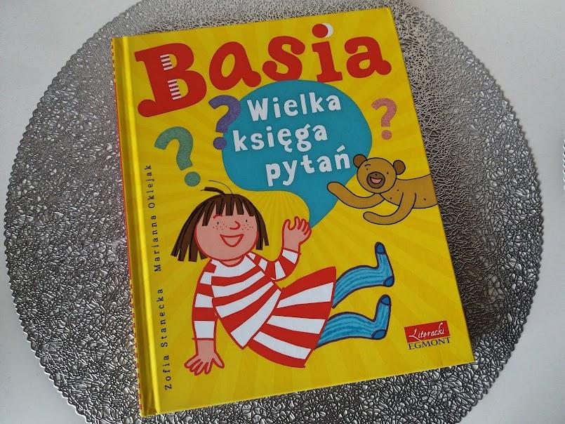 """Nauka poprzez zabawę: """"Basia. Wielka księga pytań"""" - Zofia Stanecka"""