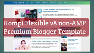 Kompi Flexible v8 Premium Blogger Template