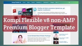 Kompi Flexible v8 non-AMP Premium Blogger Template