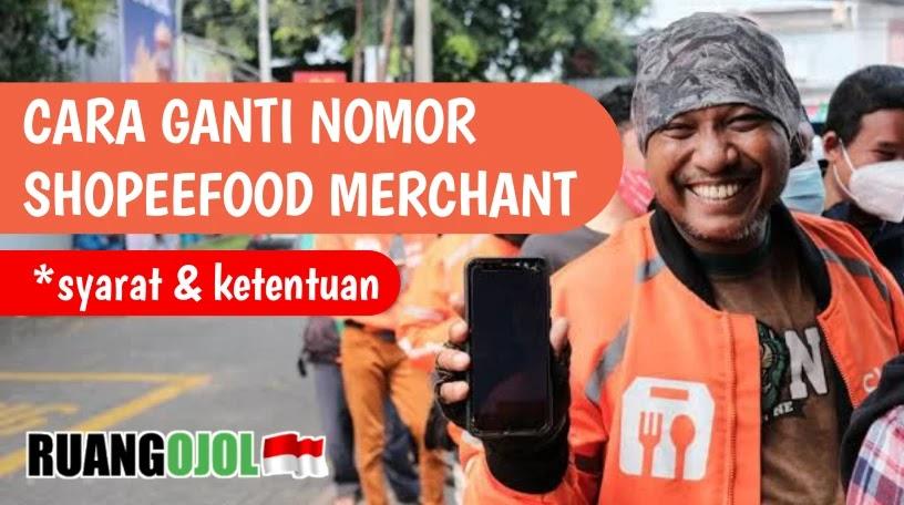 Cara Mengubah Nomor Shopee Food Merchant Terbaru  | Syarat dan Ketentuan
