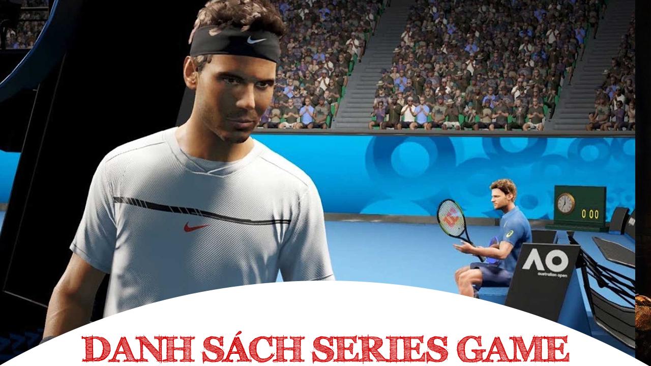 Danh sách Series Game AO Tennis đầy đủ các phiên bản