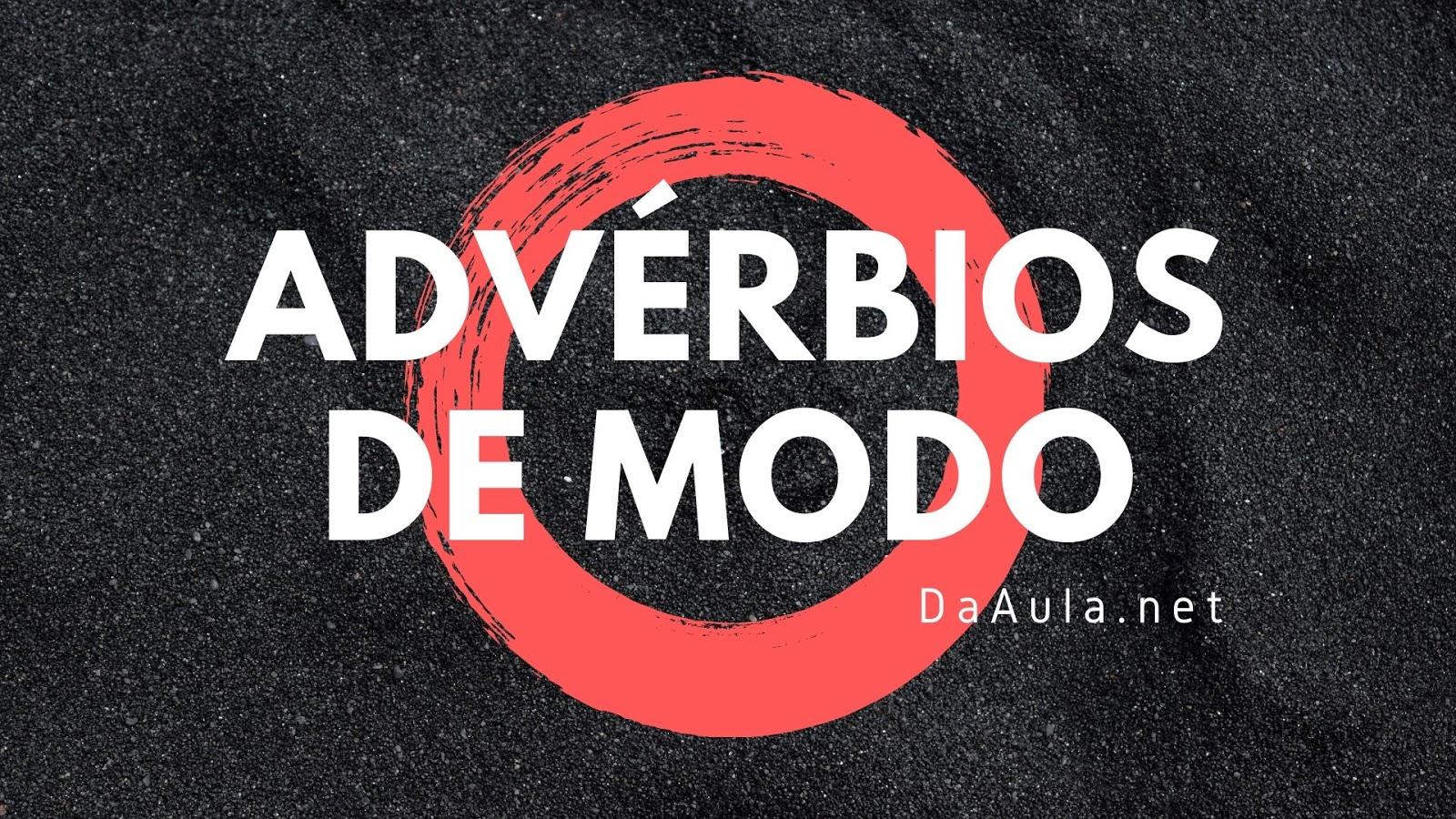 Língua Portuguesa: O que são Advérbios de Modo