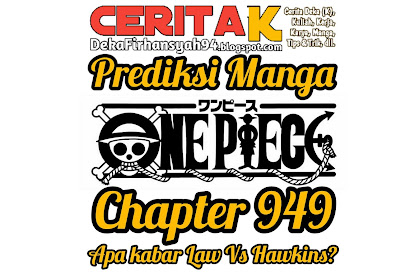 Prediksi Manga One Piece Chapter 949, Law Vs Hawkins