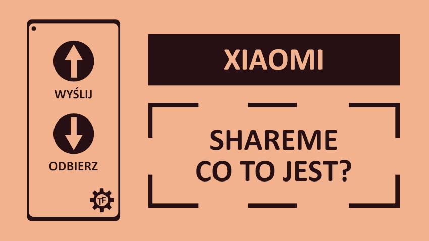 Xiaomi ShareMe (Mi Drop) Jak szybko przesłać pliki między dwoma smartfonami?