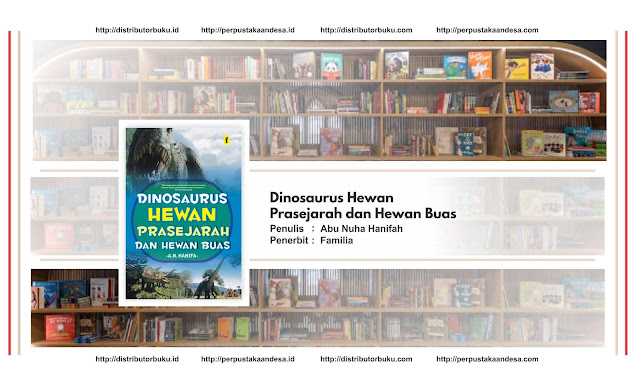 Dinosaurus Hewan Prasejarah dan Hewan Buas
