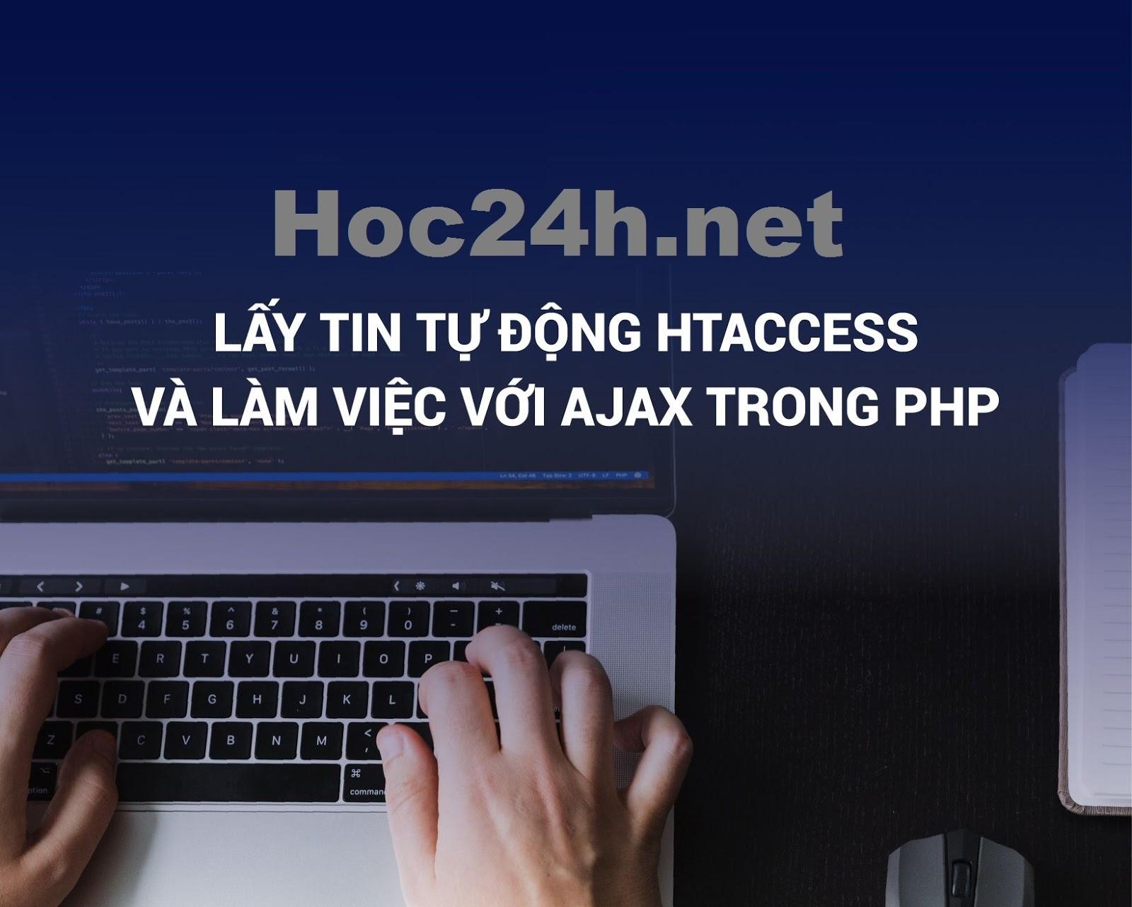 Lấy tin tự động,HTACCESS và làm việc với AJAX trong PHP
