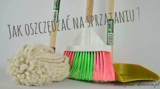 Jak oszczędzać na sprzątaniu?