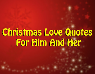 Christmas Love Quotes For Him And Her