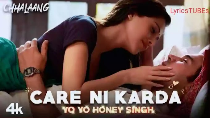 Care Ni Karda Lyrics - Yo Yo Honey Singh