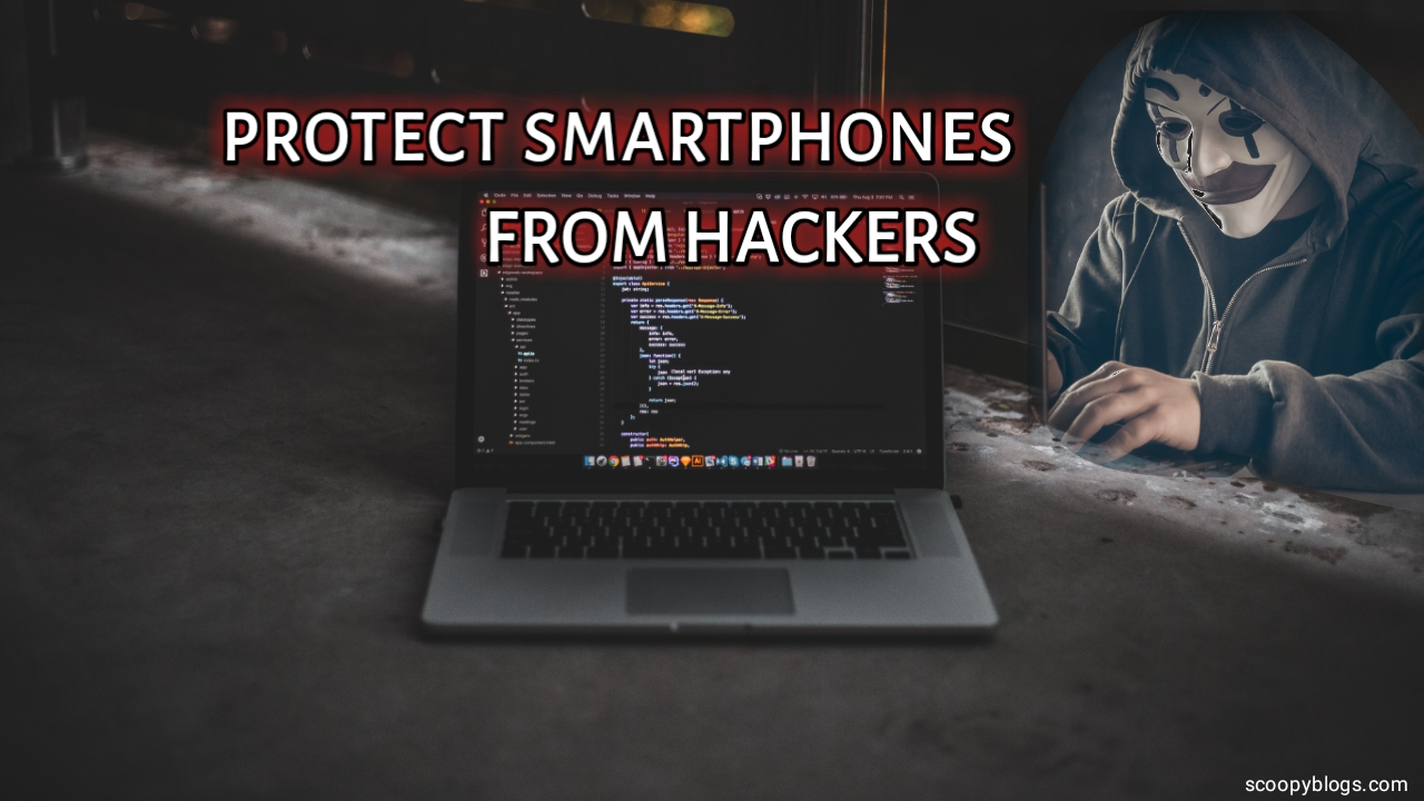 Protect your smartphones from hackers