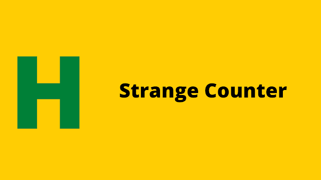 HackerRank Strange Counter problem solution