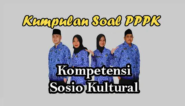 Kumpulan Soal PPPK (P3K) Kompetensi Sosio Kultural