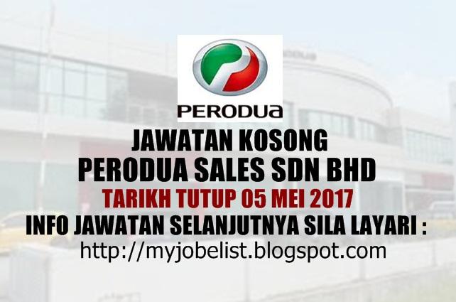 Jawatan Kosong Perodua Sales Sdn Bhd Mei 2017
