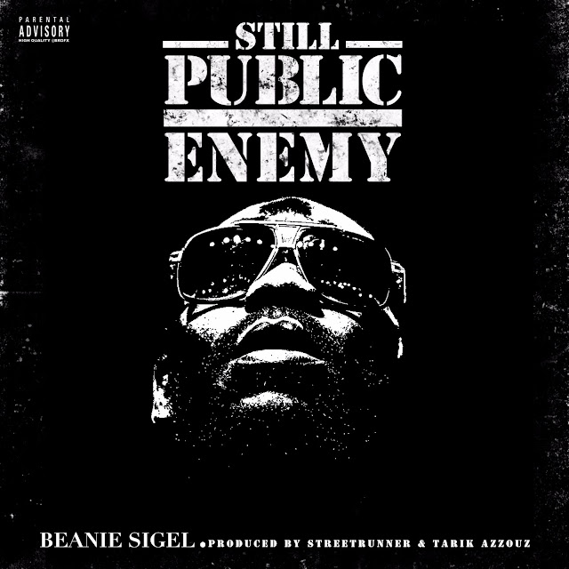 Beanie Sigel – Still Public Enemy