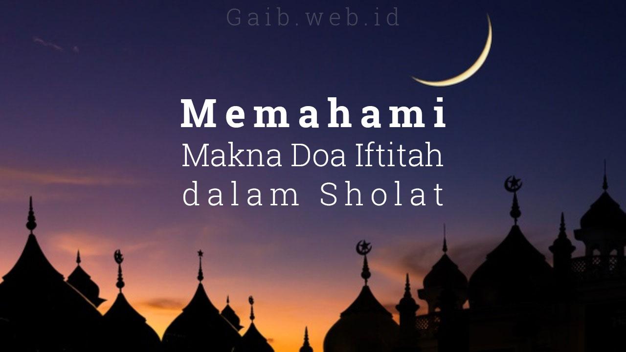 Memahami Makna Doa Iftitah dalam Sholat