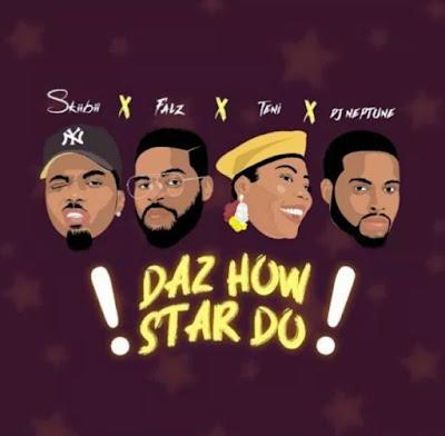Skiibii ft Teni, Falz, Dj Neptune - Daz How Star Do