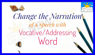 How to Change the Narration of a Speech with a Vocative Word or Addressing Word