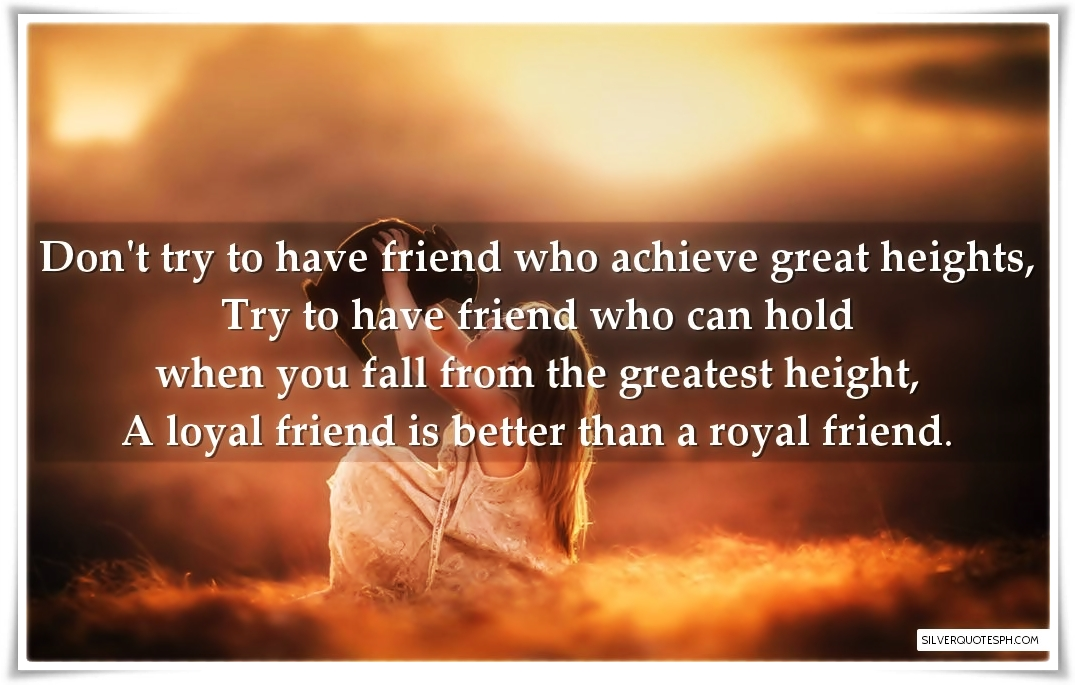 a loyal friend is better than a royal friend silver quotes