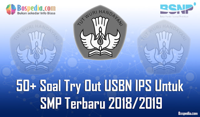 Soal Try Out USBN IPS Untuk SMP Terbaru  Lengkap - 50+ Soal Try Out USBN IPS Untuk SMP Terbaru 2018/2019