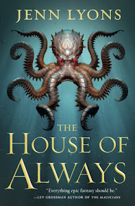 The House of Always (A Chorus of Dragons #4) by Jenn Lyons