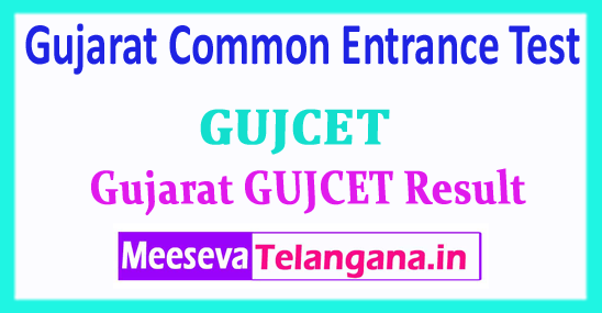 GUJCET Result Common Entrance Test 2018 GUJCET Result Download