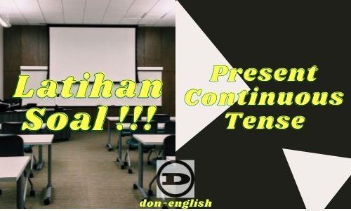 Contoh Soal Present Continuous Tense Dan Pembahasan Lengkap