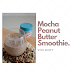 Mocha Peanut Butter Smoothie with Skippy