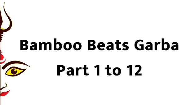 बाम्बू बिट्स नॉन स्टॉप रास गरबा Part 1 to 15