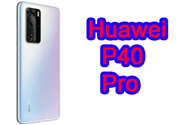 مواصفات وسعر الهاتف Huawei P40 Pro (هواوي بي 40 برو).