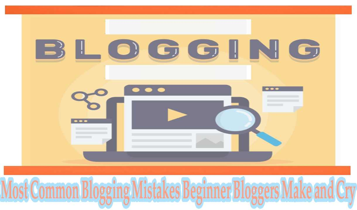 Most Common Blogging Mistakes Beginner Bloggers Make and Cry