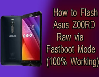 How to Flash Asus Z00RD Raw via Fastboot Mode