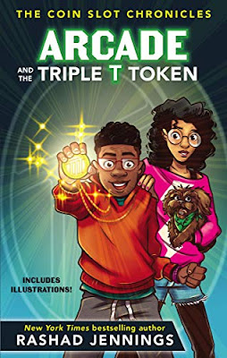 Arcade and the Triple T Token (The Coin Slot Chronicles #1) by Rashad Jennings