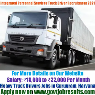 Integrated Personnel Services Heavy Truck Driver Recruitment 2021-22