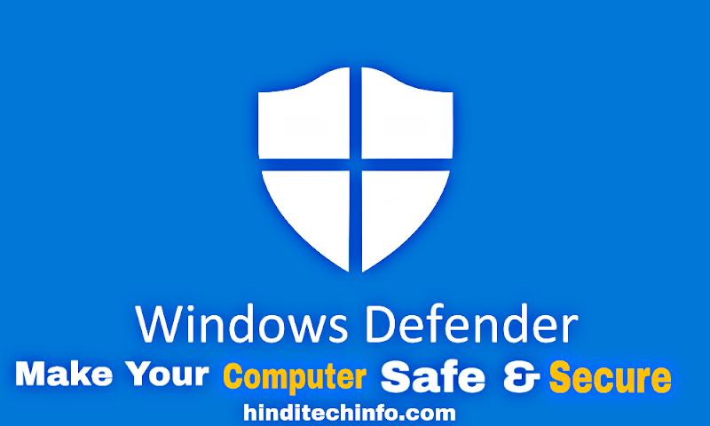 Window Defender  क्या है। कैसे एक्टिवेट करे। Hindi Tech Info