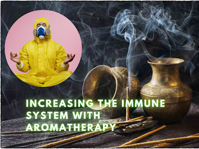 Increasing the Immune System with Aromatherapy