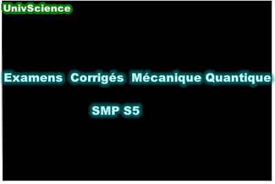 Examens et Contrôles Corrigés Mécanique Quantique SMP S5 PDF.