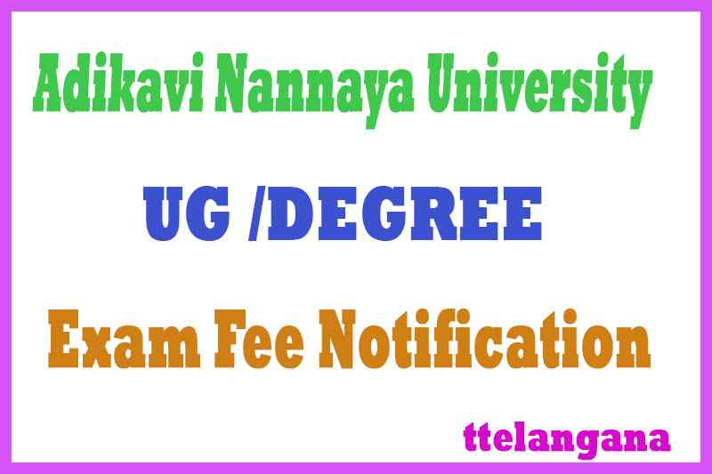 Adi Kavi Nannaya University UG Exam Fee Notification