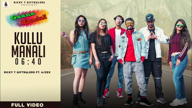 Kullu Manali 6:40 Song mp3 Download - Ricky T GiftRulers
