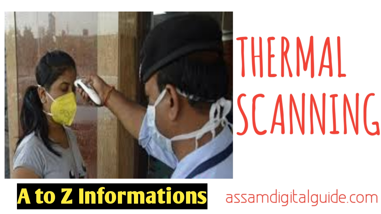 thermal scanning a to z informations in assamese