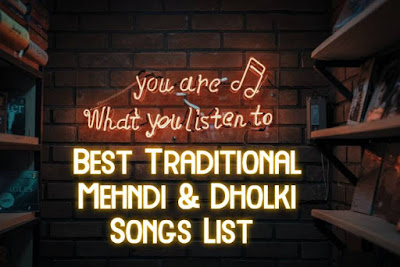 Dholki songs - Best Traditional Mehndi & Dholki Songs List
