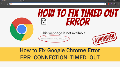 How To solved error timeout connection in Google Chrome