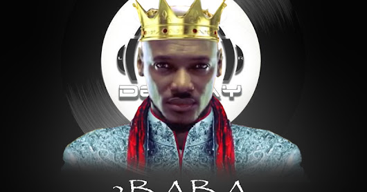 BEST OF 2BABA COMPILATION MIX HOSTED BY DEEJAY CYBER - @IAM_DJCYBER