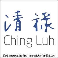 Lowongan Kerja PT Chingluh Pasar Kemis
