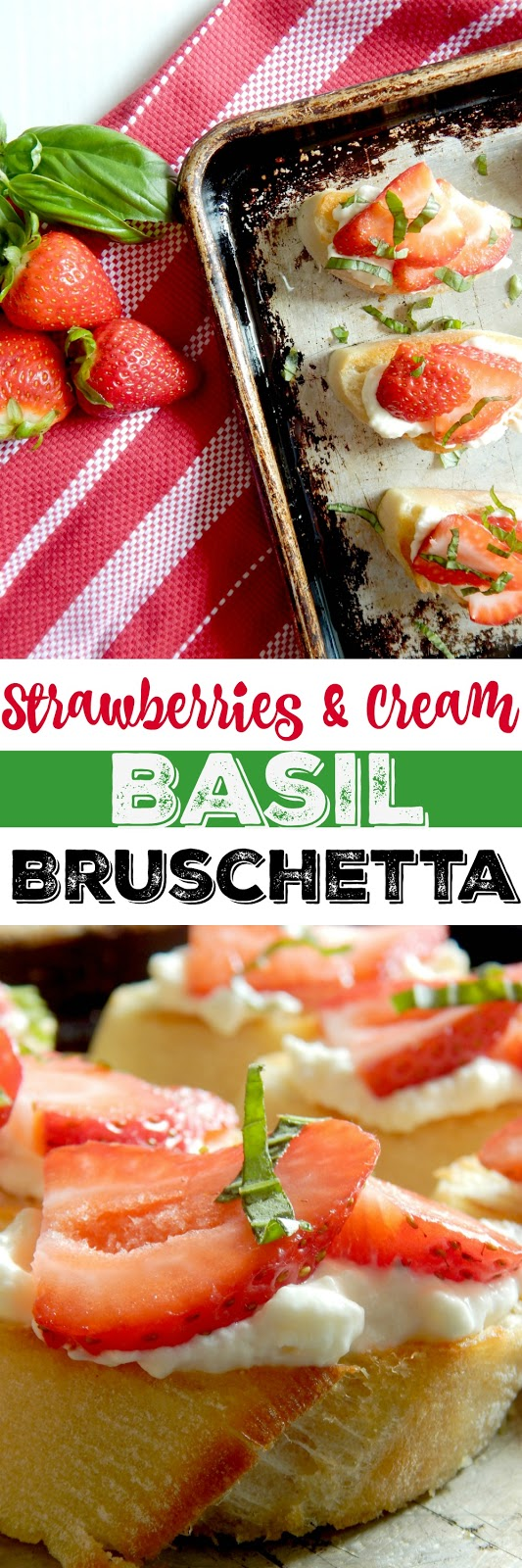 strawberries & cream basil bruschetta