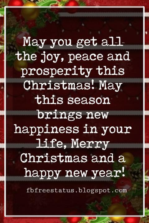 Christmas Card Messages, May you get all the joy, peace and prosperity this Christmas! May this season brings new happiness in your life, Merry Christmas and a happy new year!