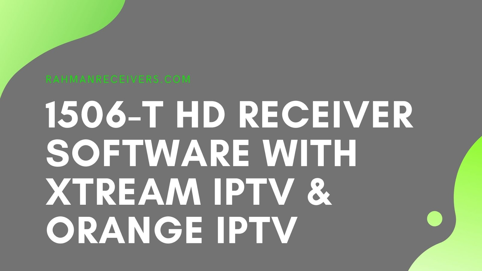 1506-T HD RECEIVER SOFTWARE WITH XTREAM IPTV & ORANGE IPTV